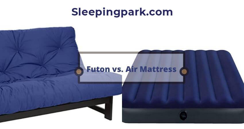 Futon vs. Air Mattress—Which One Is Better?
